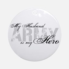 Husband is my Hero ARMY Ornament (Round)