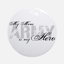 Mom is my Hero ARMY Ornament (Round)