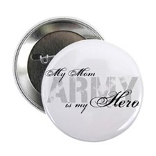"""Mom is my Hero ARMY 2.25"""" Button"""
