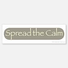 Spread The Calm Bumper Bumper Bumper Sticker