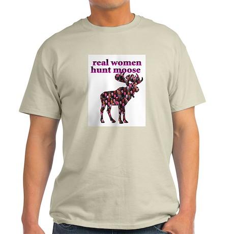 Real Women Hunt Moose Light T-Shirt