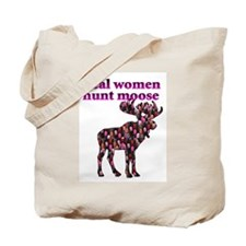 Real Women Hunt Moose Tote Bag