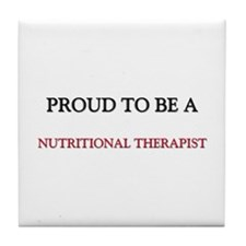 Proud to be a Nutritional Therapist Tile Coaster