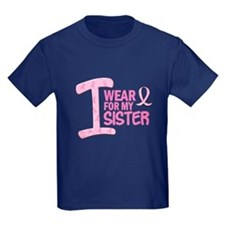 I Wear Pink For My Sister 21 T