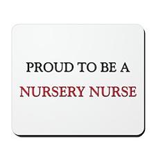 Proud to be a Nursery Nurse Mousepad