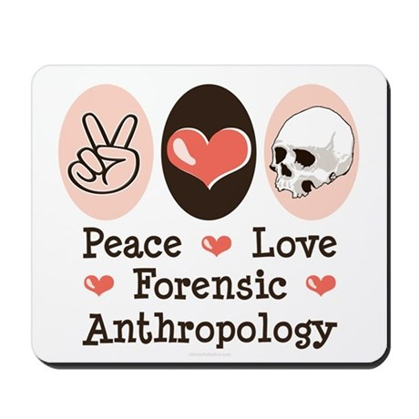 Peace Love Forensic Anthropology Mousepad