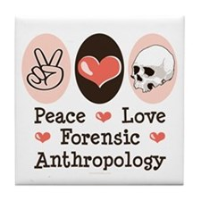 Peace Love Forensic Anthropology Tile Coaster
