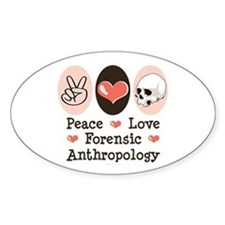 Peace Love Forensic Anthropology Oval Decal
