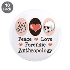 """Peace Love Forensic Anthropology 3.5"""" Button (10 p"""