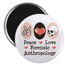 "Peace Love Forensic Anthropology 2.25"" Magnet (100"