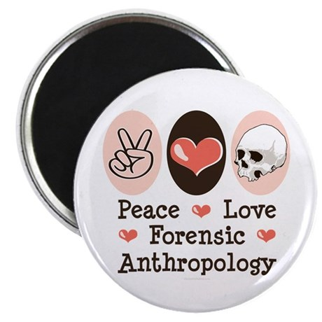 """Peace Love Forensic Anthropology 2.25"""" Magnet (10"""
