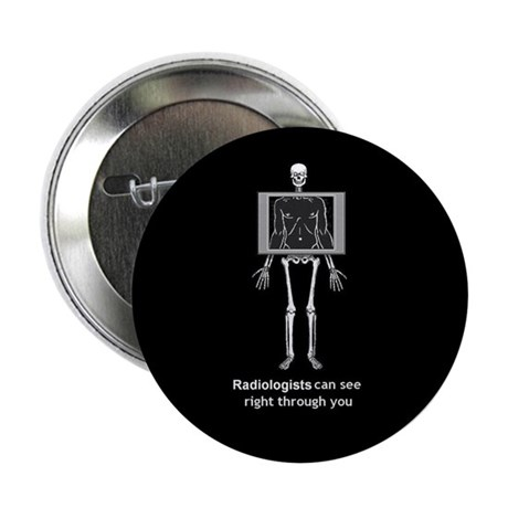 """Reverse XRay Radiologists 2.25"""" Button (100 pack)"""