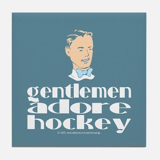 Gentlemen adore hockey. Tile Coaster