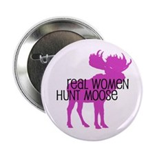 """Real Women Hunt Moose 2.25"""" Button (100 pack)"""