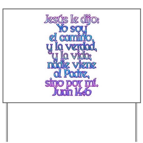 John 14:6 Spanish Yard Sign