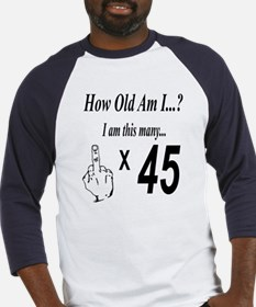 how old am I 45 Baseball Jersey
