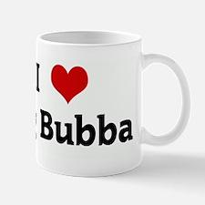 I Love Big Bubba Mug