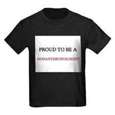 Proud to be a Nonanthropologist Kids Dark T-Shirt