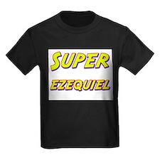 Super ezequiel T