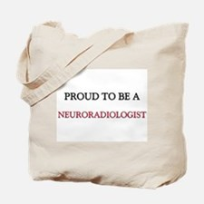 Proud to be a Neuroradiologist Tote Bag