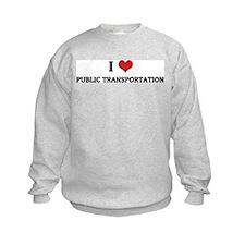 I Love Public Transportation Sweatshirt