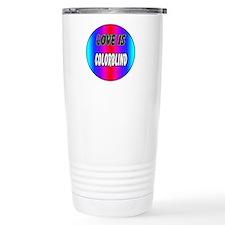 Love is colorblind Ceramic Travel Mug
