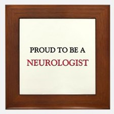 Proud to be a Neuroendocrinologist Framed Tile