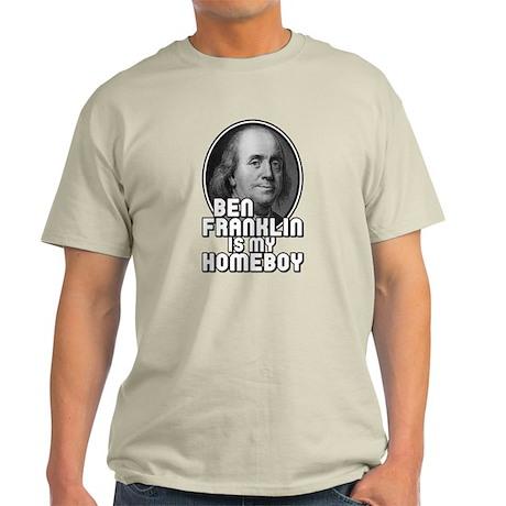 Benjamin Franklin Is My Homeboy Light T-Shirt
