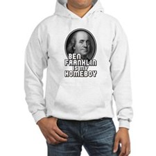 Benjamin Franklin Is My Homeboy Hoodie