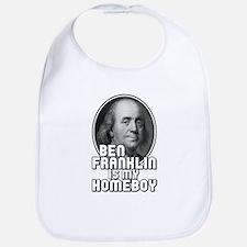 Benjamin Franklin Is My Homeboy Bib