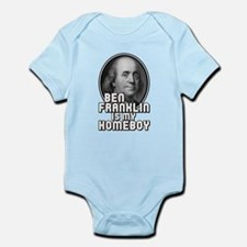 Benjamin Franklin Is My Homeboy Infant Bodysuit