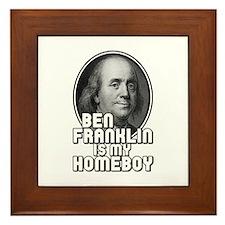 Benjamin Franklin Is My Homeboy Framed Tile