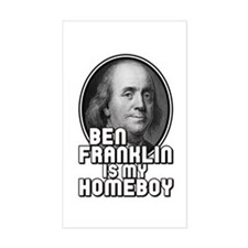 Benjamin Franklin Is My Homeboy Decal