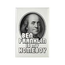 Benjamin Franklin Is My Homeboy Rectangle Magnet