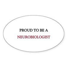 Proud to be a Neurobiologist Oval Decal