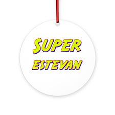 Super estevan Ornament (Round)
