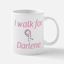 I walk for Darlene Mug