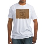 Will Swim for Food Fitted T-Shirt