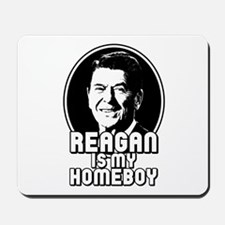 Ronald Reagan Is My Homeboy Mousepad