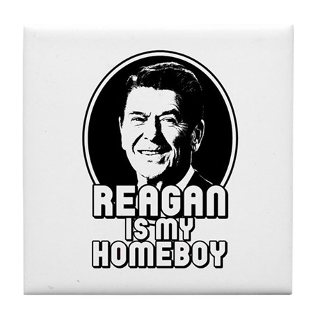 Ronald Reagan Is My Homeboy Tile Coaster