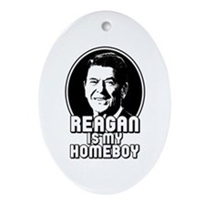 Ronald Reagan Is My Homeboy Oval Ornament