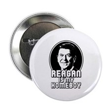 "Ronald Reagan Is My Homeboy 2.25"" Button"
