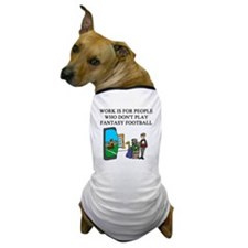 fantasy football fun gifts t- Dog T-Shirt