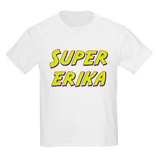 Super erika T-Shirt