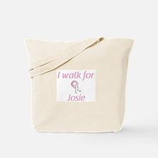 I walk for Josie Tote Bag