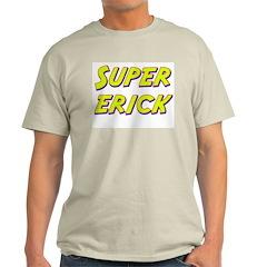 Super erick T-Shirt