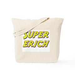 Super erich Tote Bag