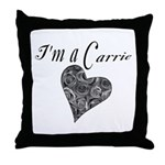 I'm A Carrie Throw Pillow