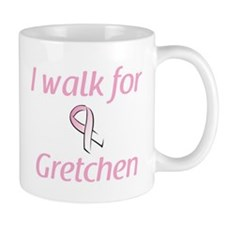 I walk for Gretchen Mug