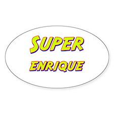 Super enrique Oval Bumper Stickers